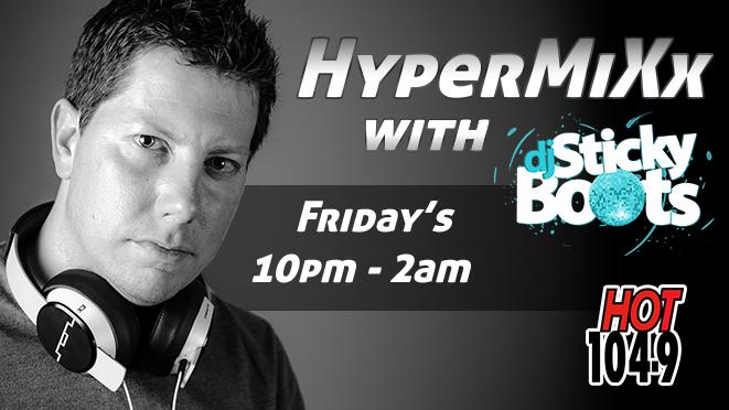 HyperMiXx w/ DJ Sticky Boots | 10pm – 2 am