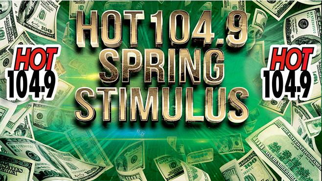 HOT 104.9 Spring Stimulus
